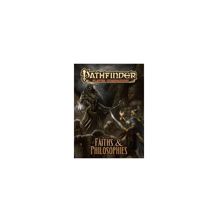 Pathfinder Player Companion: Faiths and Philosophies