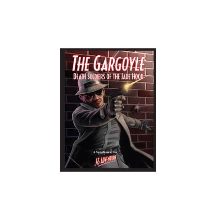 .45 Adventure: The Gargoyle- Death Soldiers of the Jade Hood