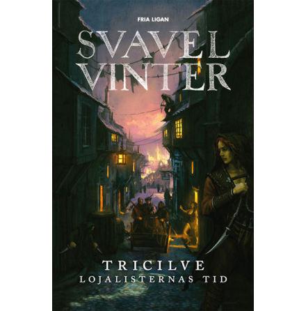 Tricilve - Lojalisternas tid (modul till Svavelvinter)