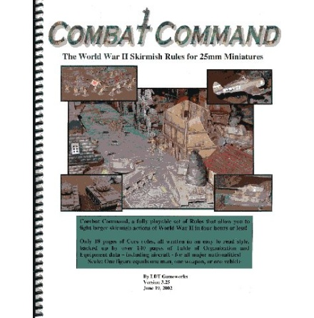 COMBAT COMMAND, THE WW2 SKIRMISH RULES FOR 25MM