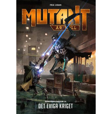 Mutant År Noll: Zonkompendium 6: Det eviga kriget