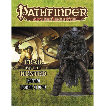 Pathfinder RPG: Adventure Path - Ironfang Invasion Part 1 - Trail of the Hunted