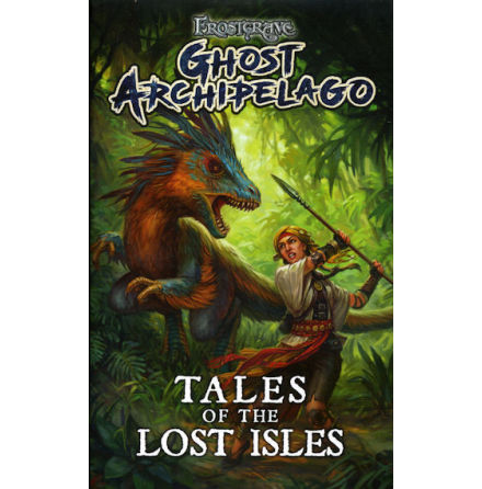 Frostgrave: Ghost Archipelago - Tales of the Lost Isles