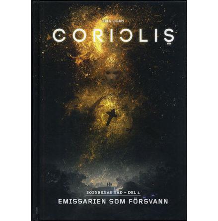 Coriolis: Emissarien som försvann