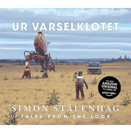 Ur varselklotet - Tales From the Loop Konstbok (2:a utgåvan)