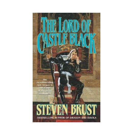 Viscount of Adrilankha 2: Lord of Castle Black (Steven Brust - Tor Books)