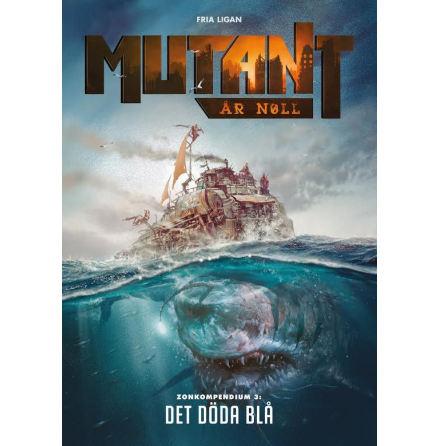 Mutant År Noll: Zonkompendium 3: Det döda blå