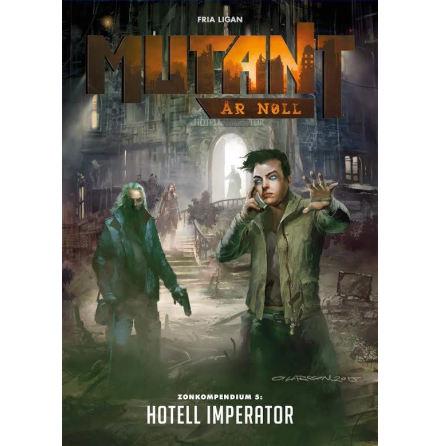 Mutant År Noll: Zonkompendium 5: Hotell Imperator