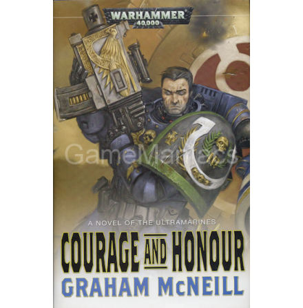 COURAGE AND HONOR (Ultramarines Series, Hardback)