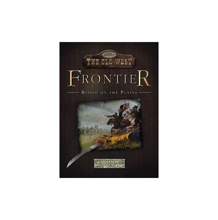 THE OLD WEST: FRONTIER: BLOOD ON THE PLAINS